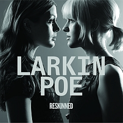 Larkin Poe neues Album Reskinned