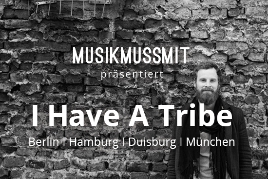 Read more about the article Wir präsentieren: I Have A Tribe auf Tour | Gästelistenplätze