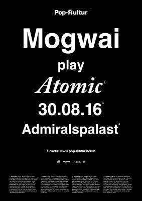 Mogwai spielen Atomic im Admiralspalast in Berlin Pop-Kultur