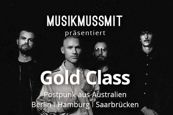 MUSIKMUSSMIT präsentiert die australische Post Punk Band Gold Class