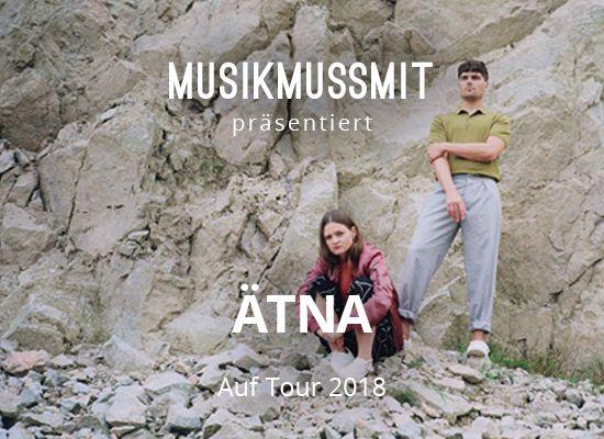 MUSIKMUSSMIT präsentiert ÄTNA 2018 auf Tour