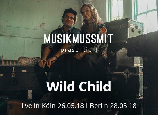 MUSIKSMUSSMIT präsentiert Wild Child live in Köln und Berlin 2018