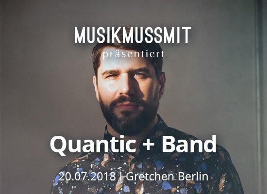 MUSIKMUSSMIT präsentiert Quantic + Band live in Berlin