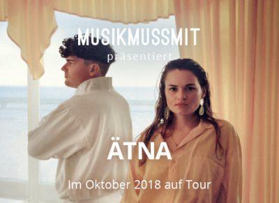 MUSIKMUSSMIT präsentiert ÄTNA auf Tour