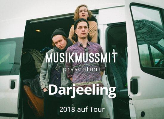 MUSIKMUSSMIT präsentiert Darjeeling 2018 auf Tour