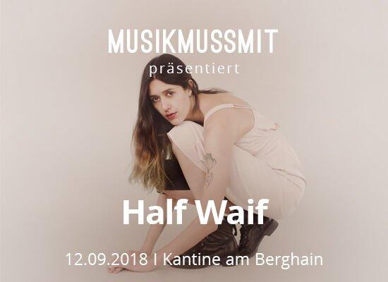 MUSIKMUSSMIT präsentiert Half Waif live in Berlin