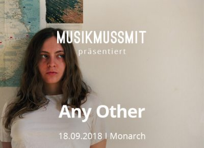 MUSIKMUSSMIT präsentiert Any Other im September 2018 live in Berlin
