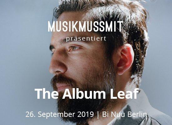 The Album Leaf Konzert Berlin MUSIKMUSSMIT