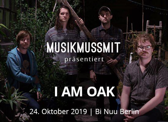 Read more about the article Wir präsentieren: I Am Oak im Oktober live in Berlin   Gästelistenplätze