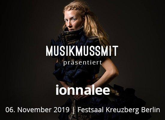 MUSIKMUSSMIT präsentiert ionnalee / iamamiwhoami 2019 in Berlin