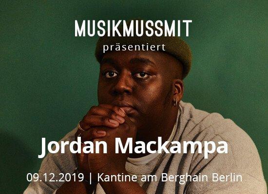 MUSIKMUSSMIT präsentiert Jordan Mackampa 2019 live in Berlin