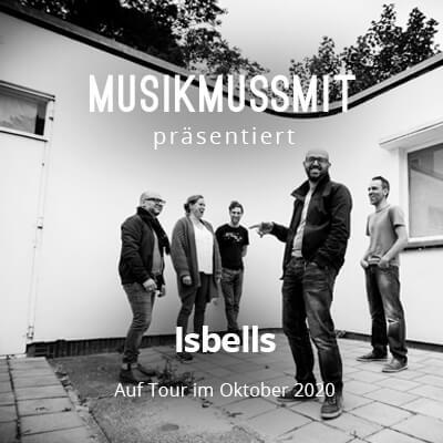 MUSIKMUSSMIT präsentiert Isebells 2020 auf Tour