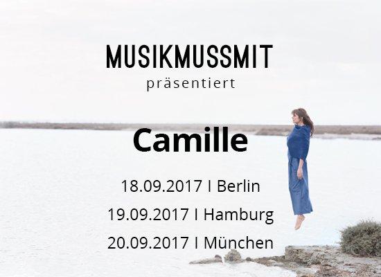 MUSIKMUSSMIT präsentiert Camille auf Tour 2017