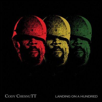 Landing On A Hundred Cover Cody ChesnuTT