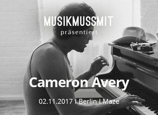 MUSIKMUSSMIT präsentiert Cameron Avery im November in Berlin