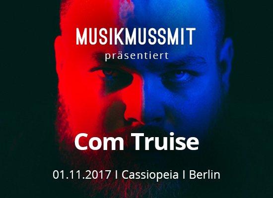 MUSIKMUSSMIT präsentiert Com Truise live in Berlin