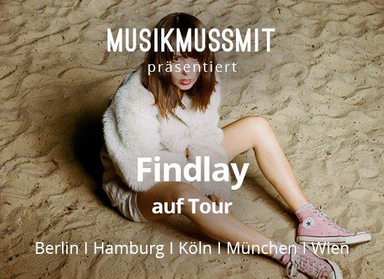 Wir präsentieren: Findlay auf Tour | Debütalbum im Frühjahr