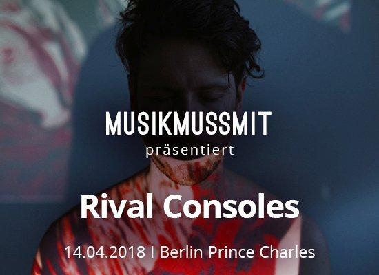Read more about the article Wir präsentieren: Rival Consoles im April live in Berlin | Gästelistenplätze