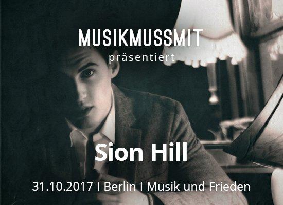 MUSIKMUSSMIT präsentiert Sion Hill Konzert Berlin
