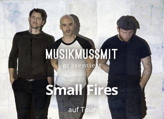 MUSIKMUSSMIT präsentiert Small Fires auf Tour