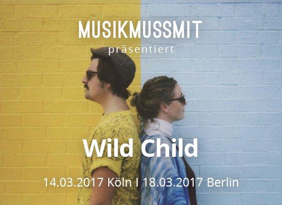 Read more about the article Wir präsentieren: Wild Child in Berlin + Köln | Gästelistenplätze