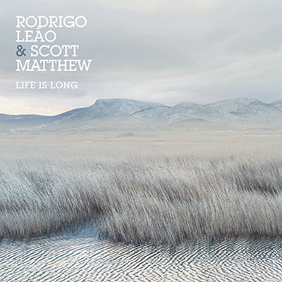 "Rodrigo Leão & Scott Matthew: Neues Album ""Life is Long"" und Tour 2017"